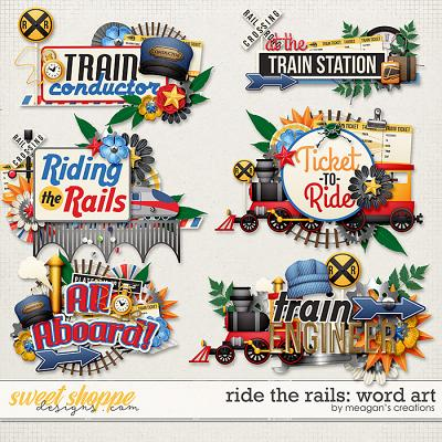 Ride the Rails: Word Art by Meagan's Creations