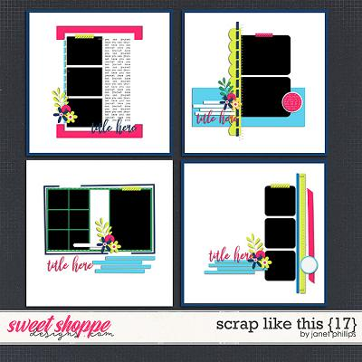 SCRAP LIKE THIS {17} by Janet Phillips