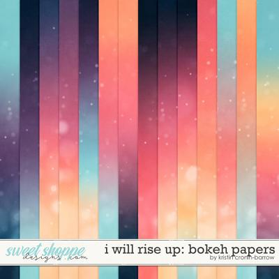 I Will Rise Up: Bokeh Papers by Kristin Cronin-Barrow