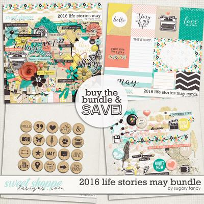 2016 Life Stories - May Bundle by Sugary Fancy
