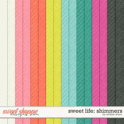 Sweet Life: Shimmers by Amber Shaw