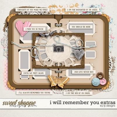 I Will Remember You Extras by LJS Designs