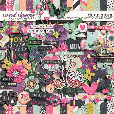 Dear Mom by Blagovesta Gosheva & WendyP Designs