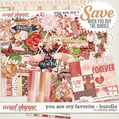 You are my favorite - bundle by WendyP Designs