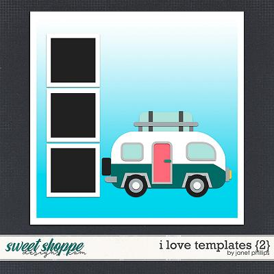 I Love Templates {2} by Janet Phillips