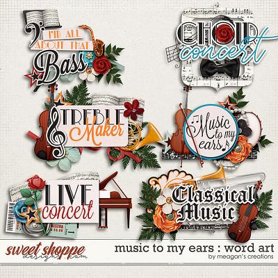 Music to My Ears: Word Art by Meagan's Creations