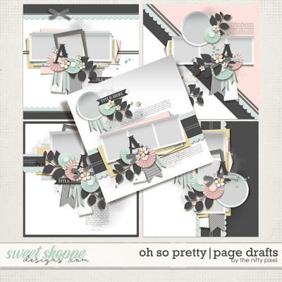 OH SO PRETTY | PAGE DRAFTS by The Nifty Pixel