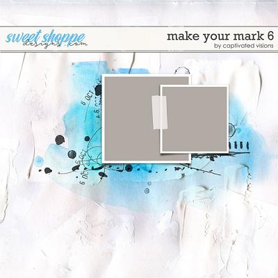 Make Your Mark 6 by Captivated Visions