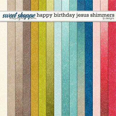 Happy Birthday Jesus Shimmers by LJS Designs