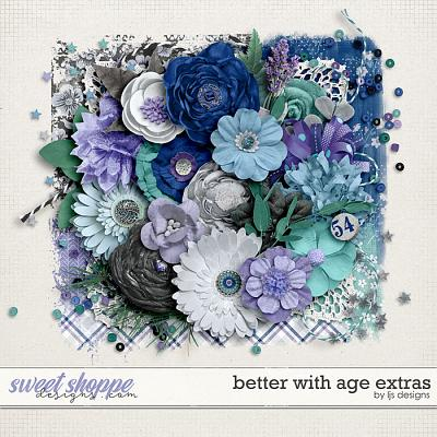 Better With Age Extras by LJS Designs