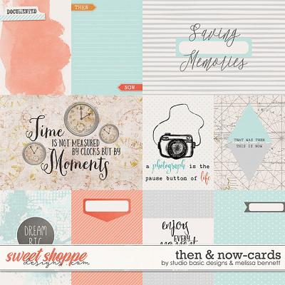 Then And Now Cards by Studio Basic Designs & Melissa Bennett