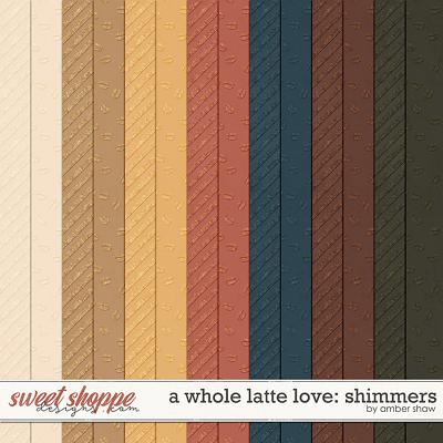 A Whole Latte Love: Shimmers by Amber Shaw