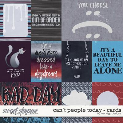 Can't people today - cards by WendyP Designs