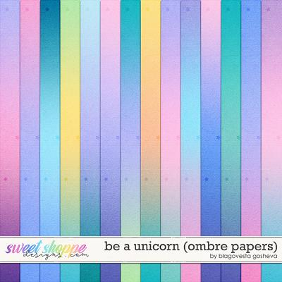 Be a Unicorn {ombre papers} by Blagovesta Gosheva