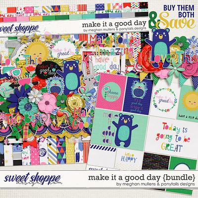 Make It A Good Day Bundle by Meghan Mullens & Ponytails Designs