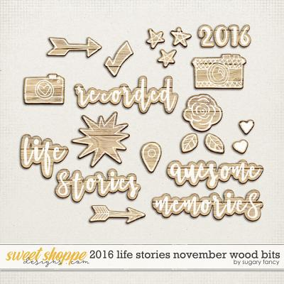 2016 Life Stories - November Wood Bits by Sugary Fancy