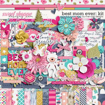 Best Mom Ever: Kit by River Rose Designs