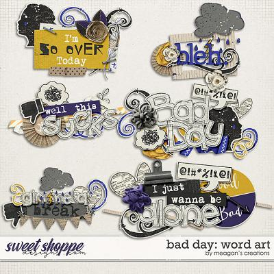 Bad Day : Word Art by Meagan's Creations