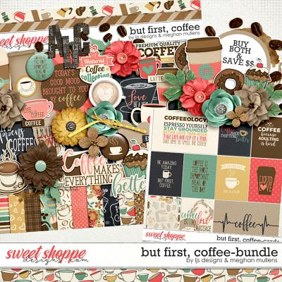 But First, Coffee Bundle by LJS Designs & Meghan Mullens