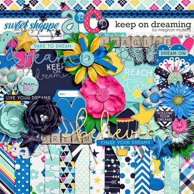 Keep On Dreaming by Meghan Mullens