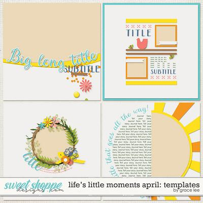 Life's Little Moments April Templates by Grace Lee