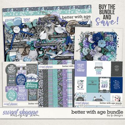 Better With Age Bundle by LJS Designs
