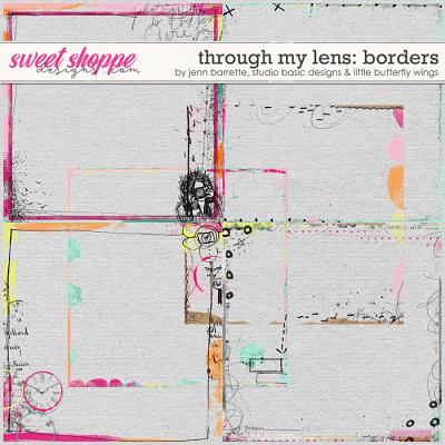 Through My Lens Borders by Jenn Barrette, Studio Basic Designs and Little Butterfly Wings