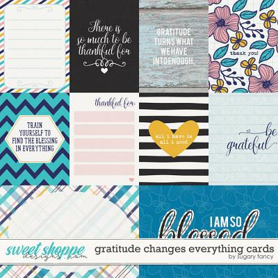 Gratitude Changes Everything Cards by Sugary Fancy