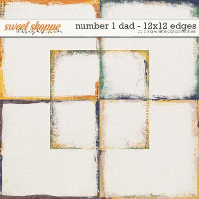 Number 1 Dad 12x12 Edges by On A Whimsical Adventure