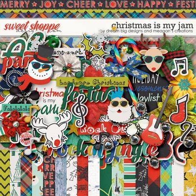 Christmas is my Jam by Dream Big Designs and Meagan's Creations