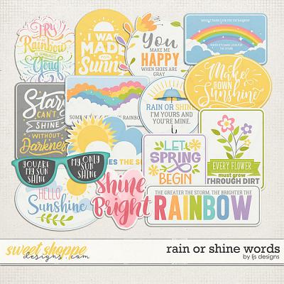 Rain Or Shine Words by LJS Designs