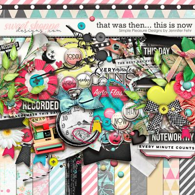 that was then this is now kit: Simple Pleasure Designs by Jennifer Fehr