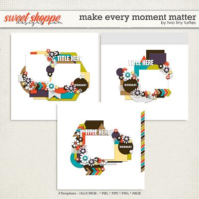 Make Every Moment Matter by Two Tiny Turtles