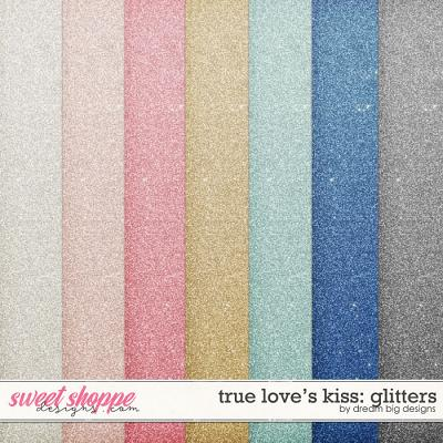 True Love's Kiss: Glitters by Dream Big Designs