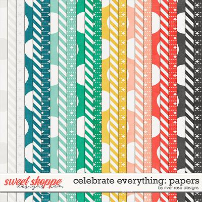 Celebrate Everything: Papers by River Rose Designs
