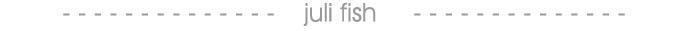 julifish