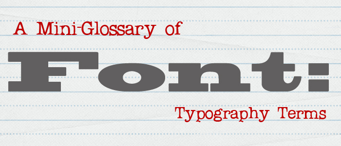 Font: A Mini-Glossary of Typography Terms  -  Sweet Shoppe Designs