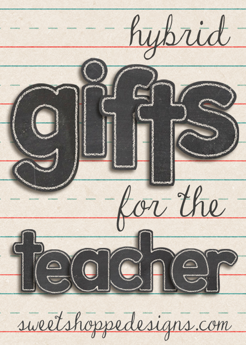 Hybrid Teacher Gifts You Can Make from Digital Scrapbooking Products