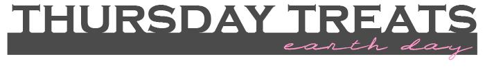 thursdaytreats-earthday