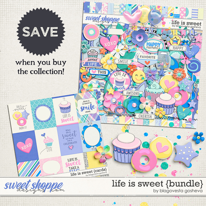 Life is Sweet {bundle} by Blagovesta Gosheva