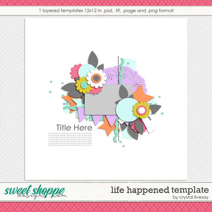 Life Happened Template Freebie by Crystal Livesay