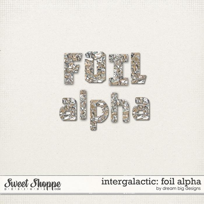 Intergalactic: Foil Alpha by Dream Big Designs