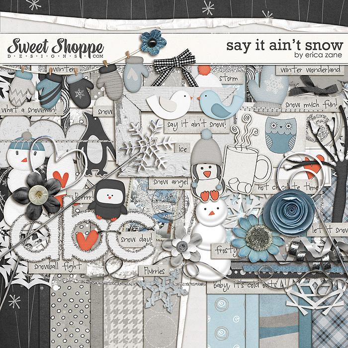 Say It Ain't Snow by Erica Zane