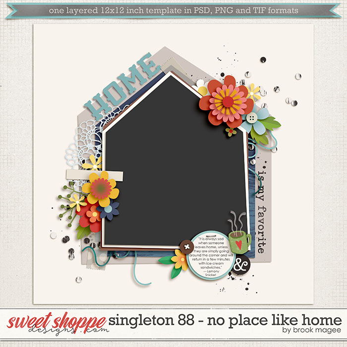Brook's Templates - Singleton 88 - No Place Like Home by Brook Magee