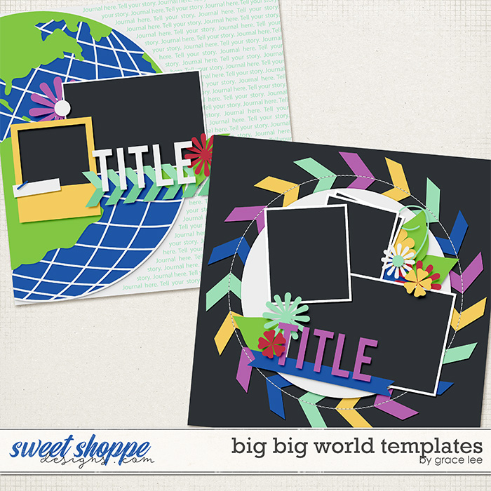 Big Big World Templates by Grace Lee