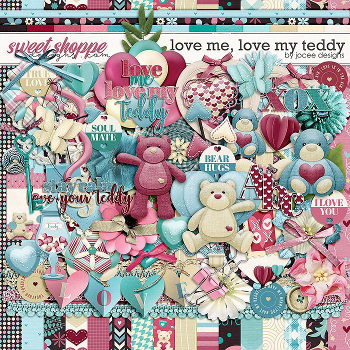Love Me Love My Teddy by JoCee Designs