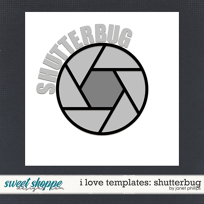 I LOVE TEMPLATES: SHUTTERBUG by Janet Phillips