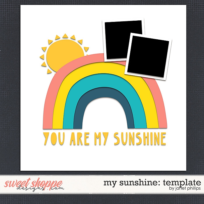 MY SUNSHINE {template} by Janet Phillips