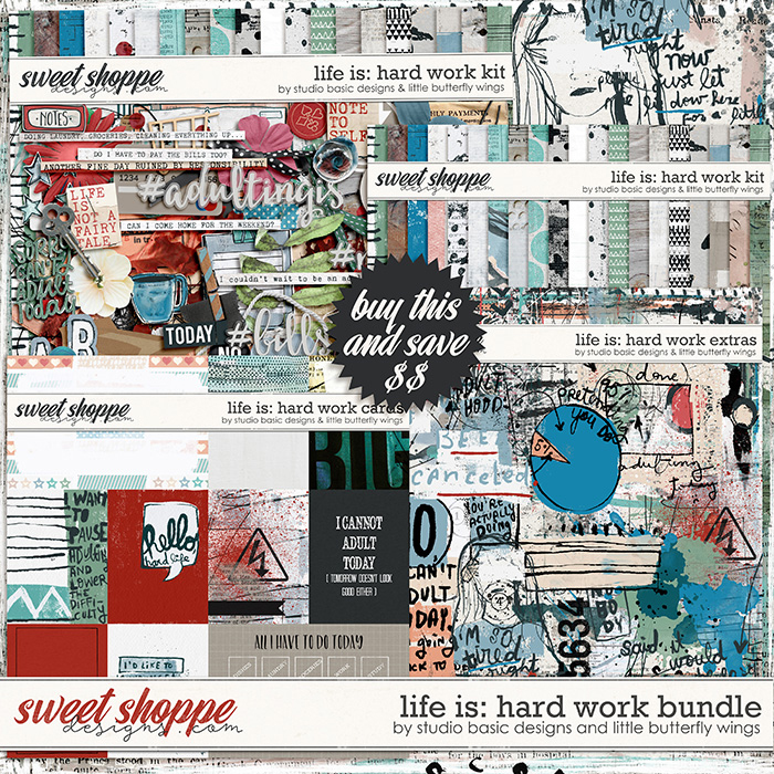 Life Is: Hard Work Bundle by Studio Basic and Little Butterfly Wings