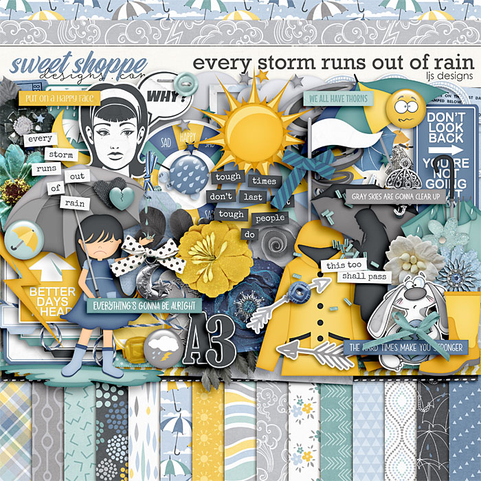 Every Storm Runs Out Of Rain by LJS Designs